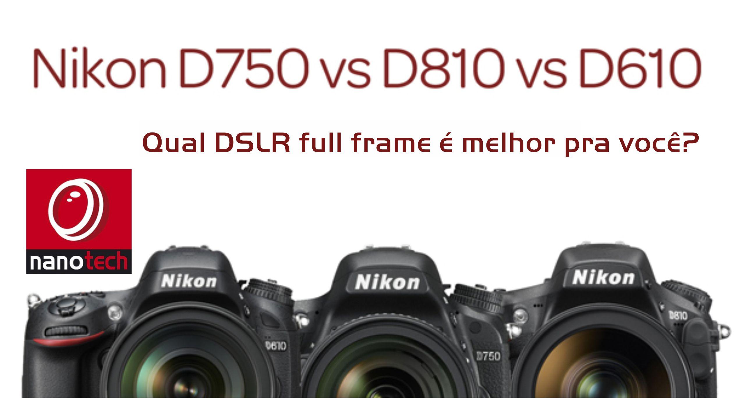 d800, d750, d610